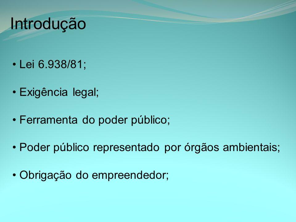 Introdução Lei 6.938/81; Exigência legal; Ferramenta do poder público;