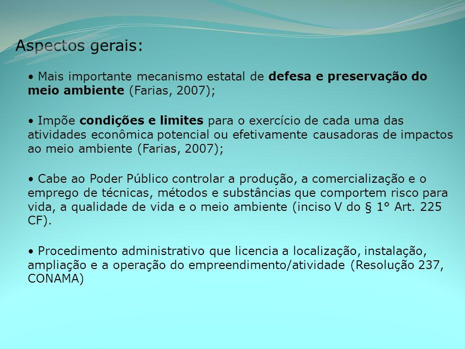 Aspectos gerais: Mais importante mecanismo estatal de defesa e preservação do meio ambiente (Farias, 2007);