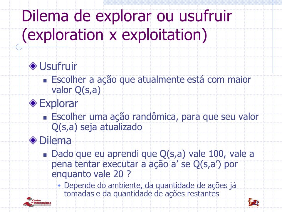 Dilema de explorar ou usufruir (exploration x exploitation)