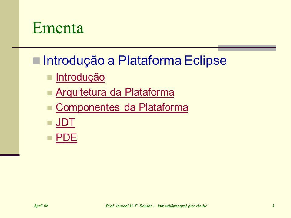 Ementa Introdução a Plataforma Eclipse Introdução