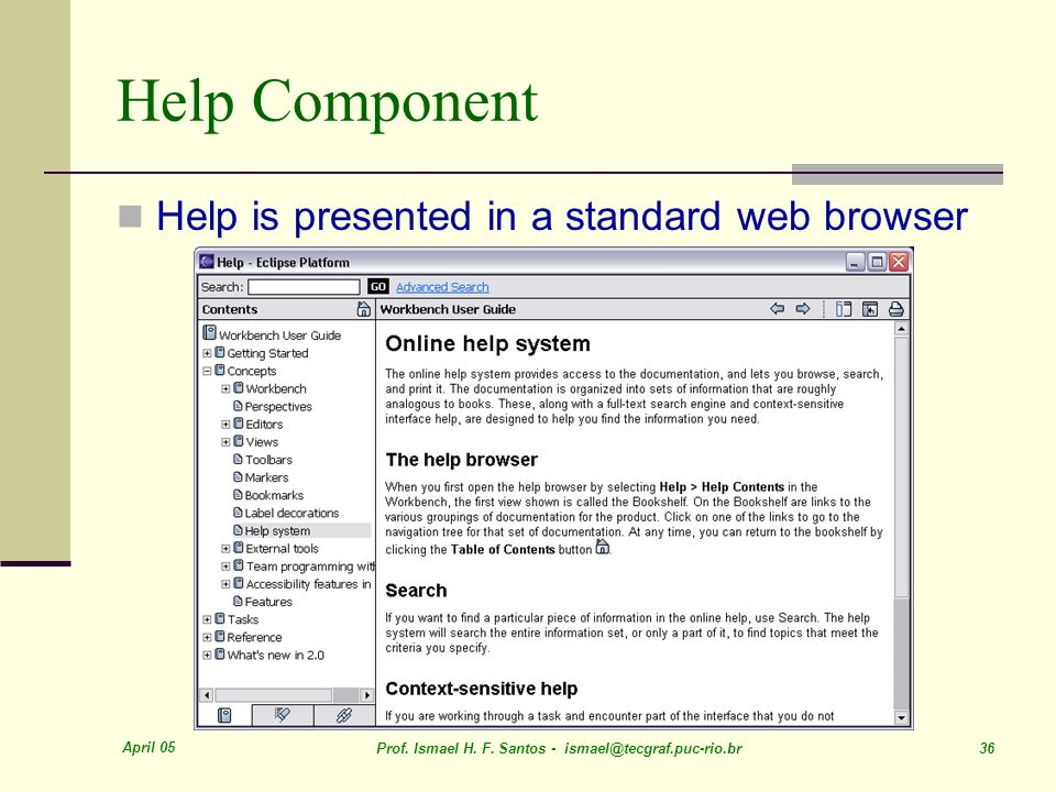Help Component Help is presented in a standard web browser April 05