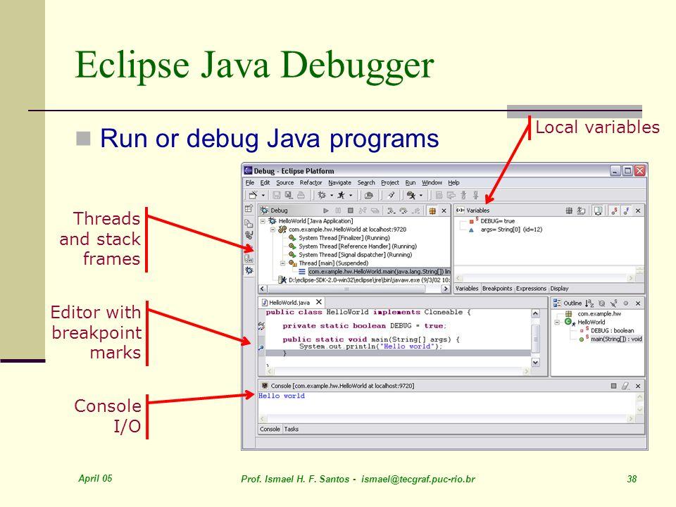 Eclipse Java Debugger Run or debug Java programs Local variables