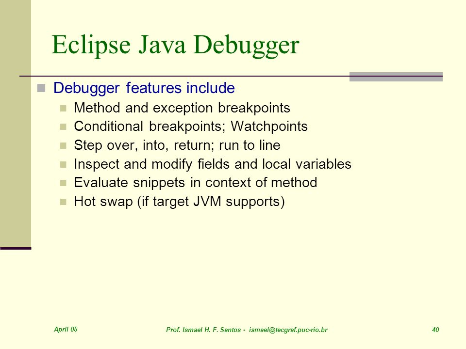Eclipse Java Debugger Debugger features include