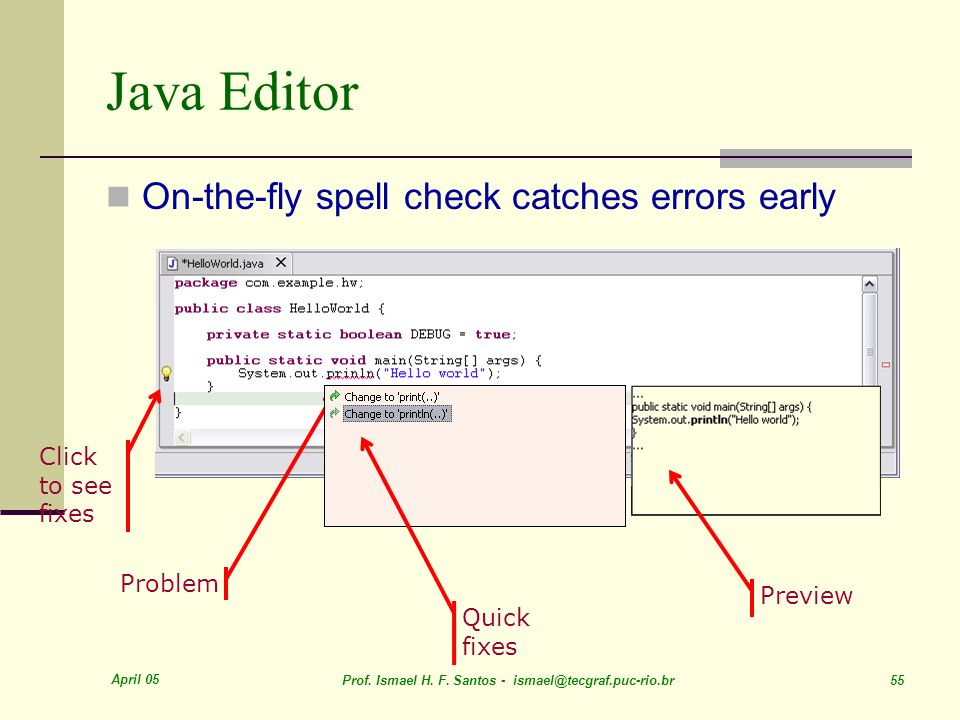 Java Editor On-the-fly spell check catches errors early Click to see