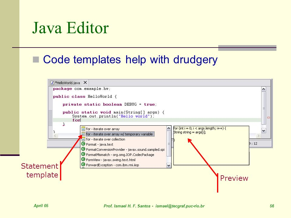Java Editor Code templates help with drudgery Statement template