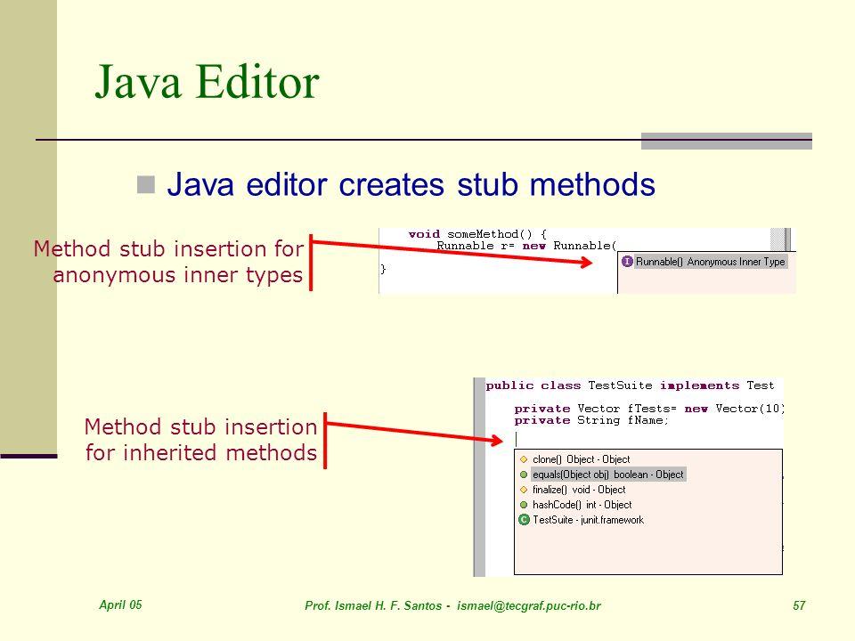 Java Editor Java editor creates stub methods