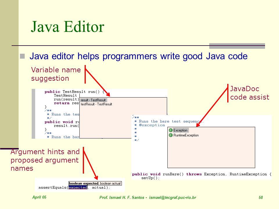 Java Editor Java editor helps programmers write good Java code
