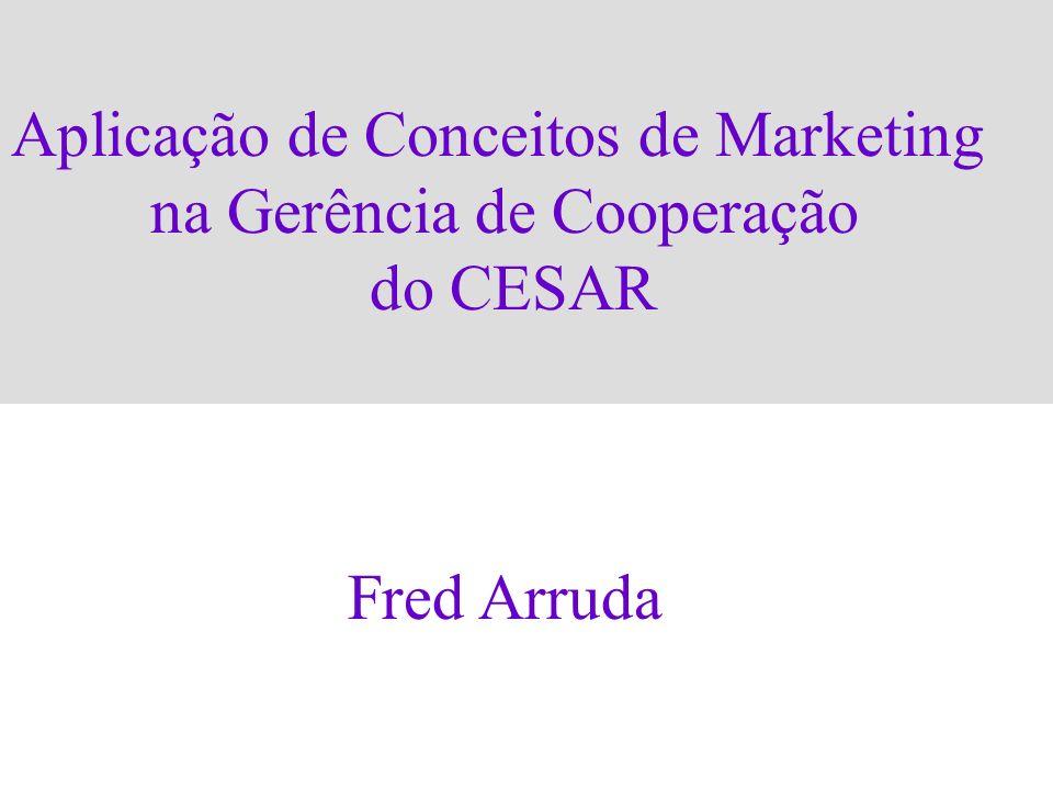 Aplicação de Conceitos de Marketing na Gerência de Cooperação do CESAR