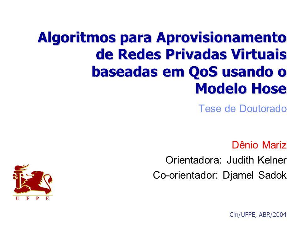 Algoritmos para Aprovisionamento de Redes Privadas Virtuais baseadas em QoS usando o Modelo Hose