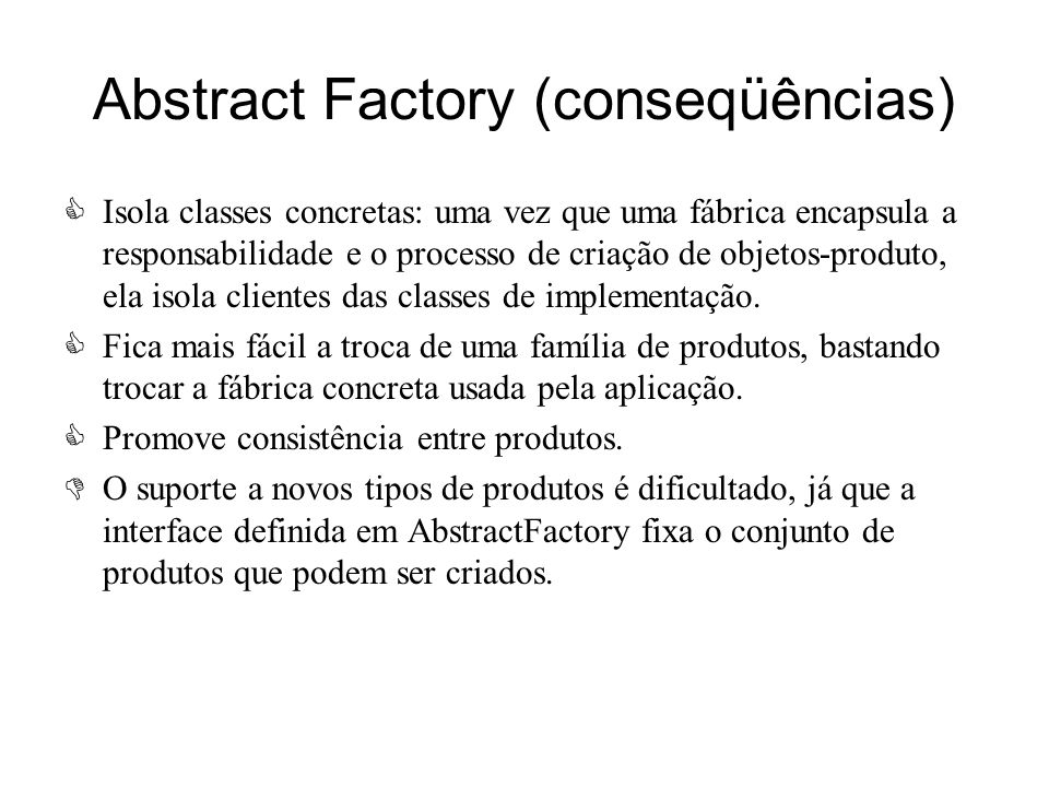 Abstract Factory (conseqüências)