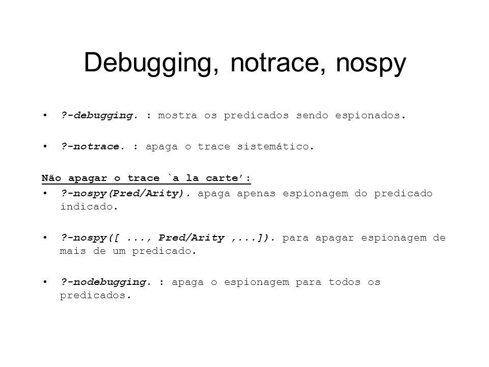 Debugging, notrace, nospy