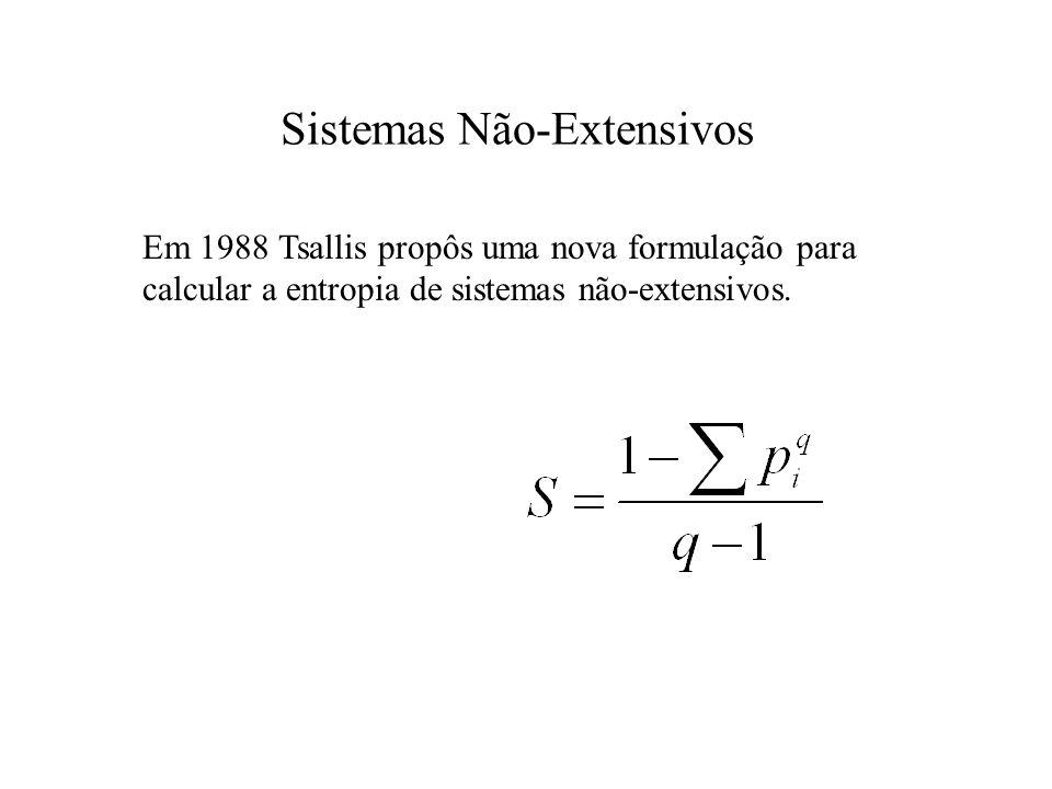 Sistemas Não-Extensivos