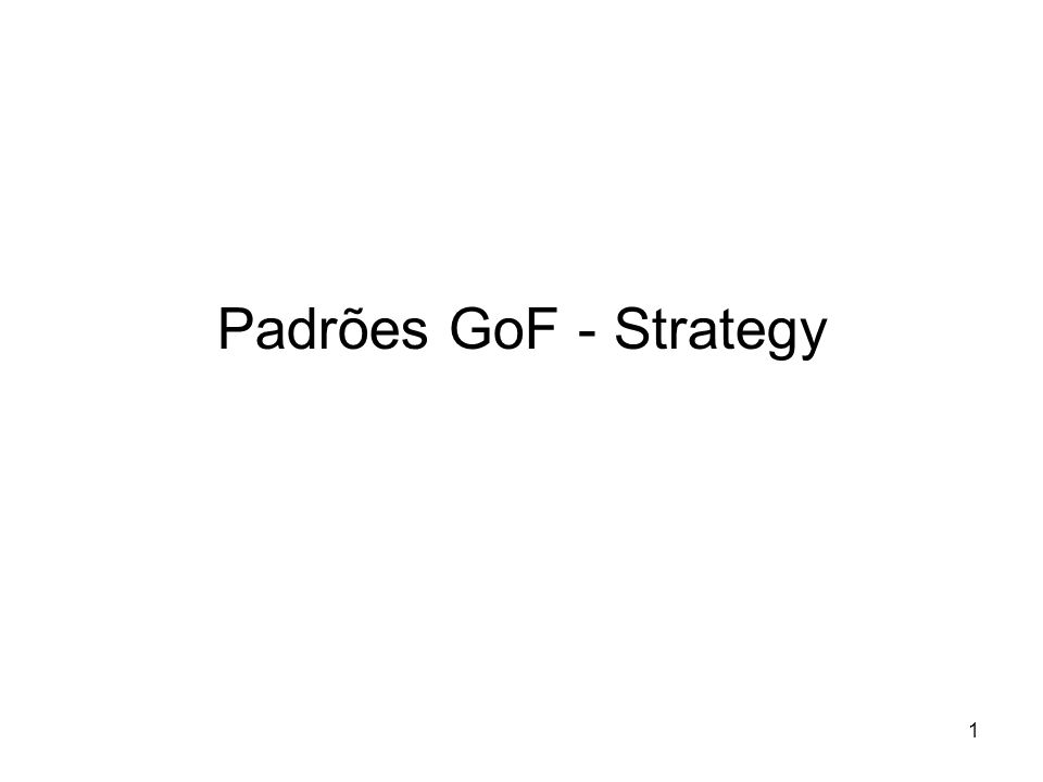 Padrões GoF - Strategy