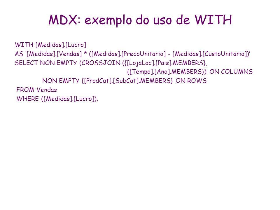 MDX: exemplo do uso de WITH