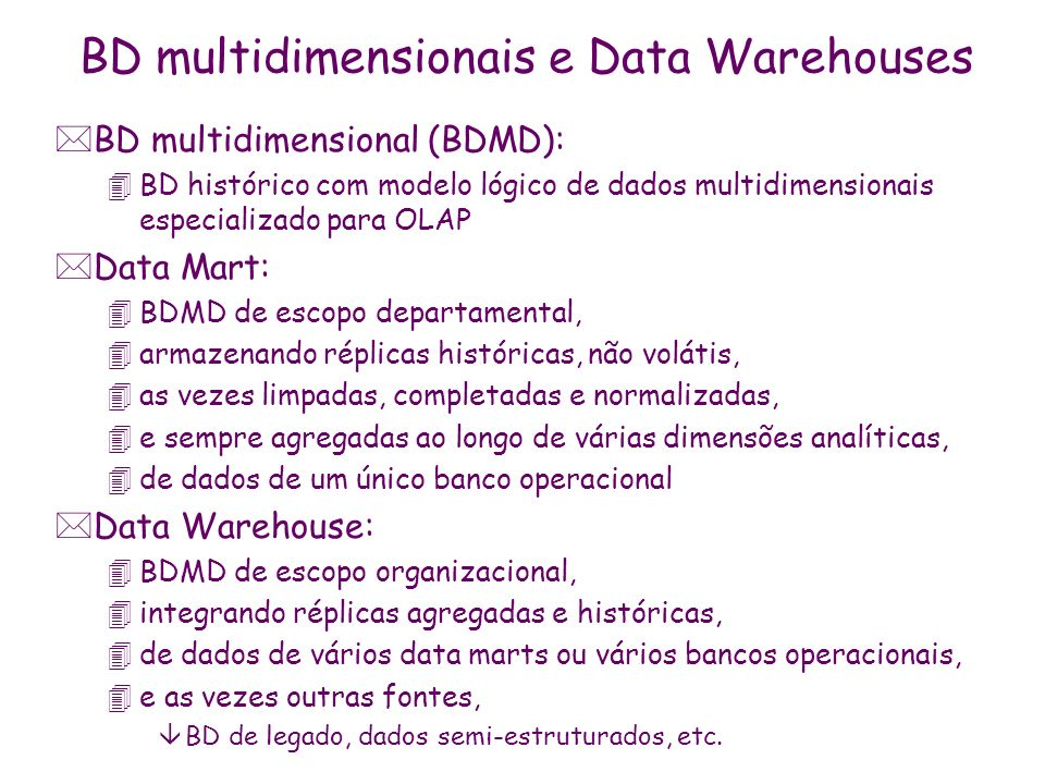 BD multidimensionais e Data Warehouses