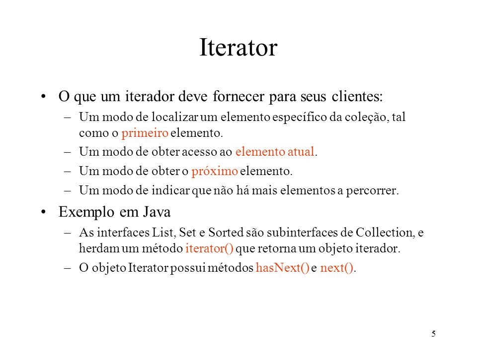 Iterator O que um iterador deve fornecer para seus clientes: