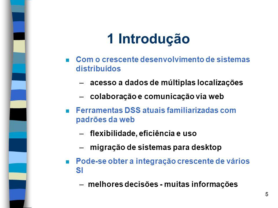 1 Introdução Com o crescente desenvolvimento de sistemas distribuídos