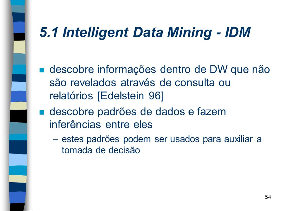5.1 Intelligent Data Mining - IDM
