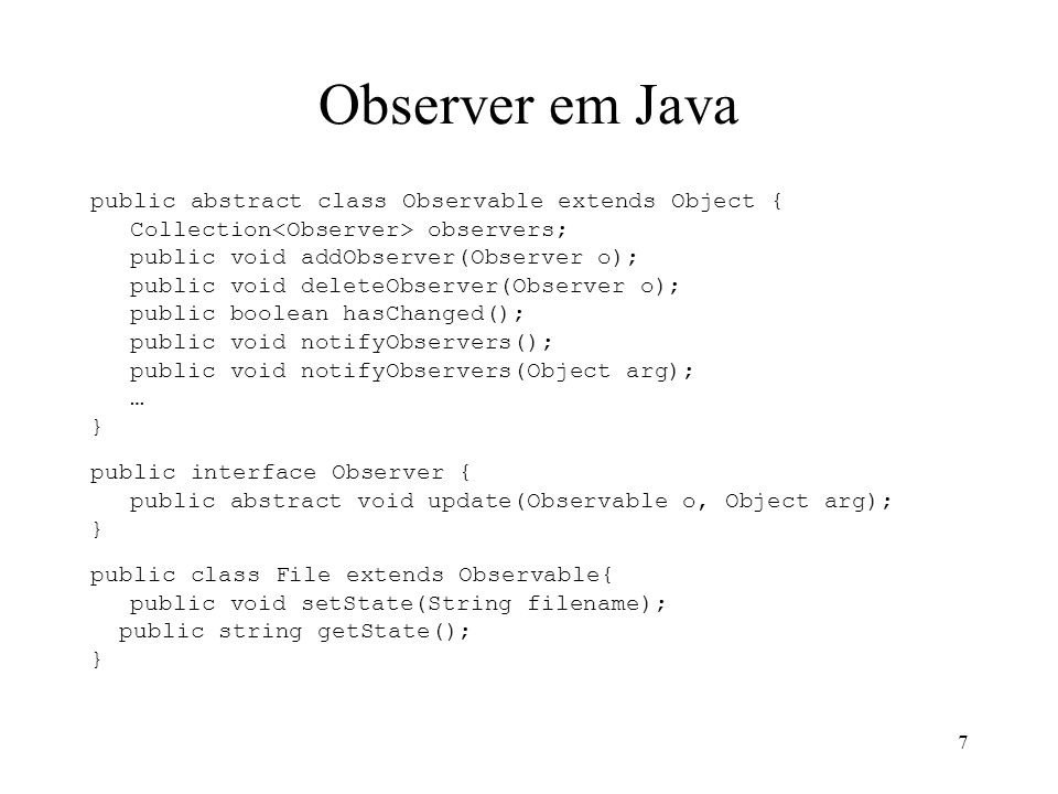 Observer em Java public abstract class Observable extends Object {