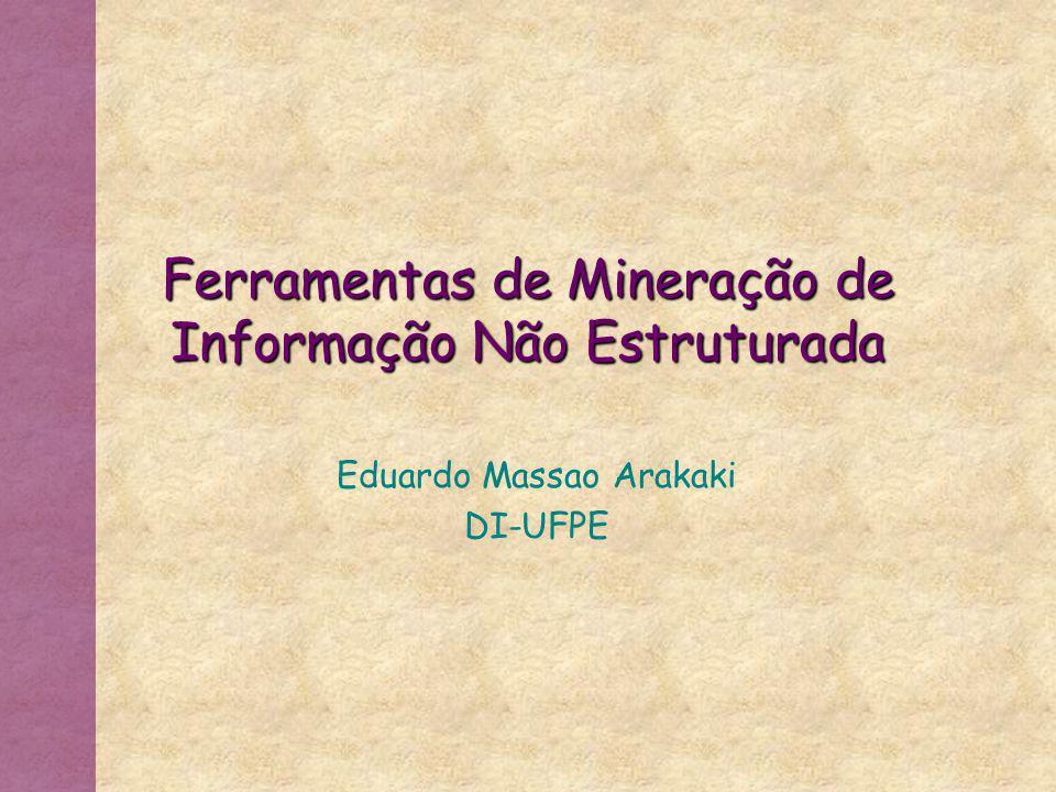 Ferramentas de Mineração de Informação Não Estruturada