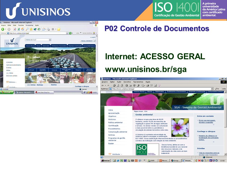 Internet: ACESSO GERAL www.unisinos.br/sga