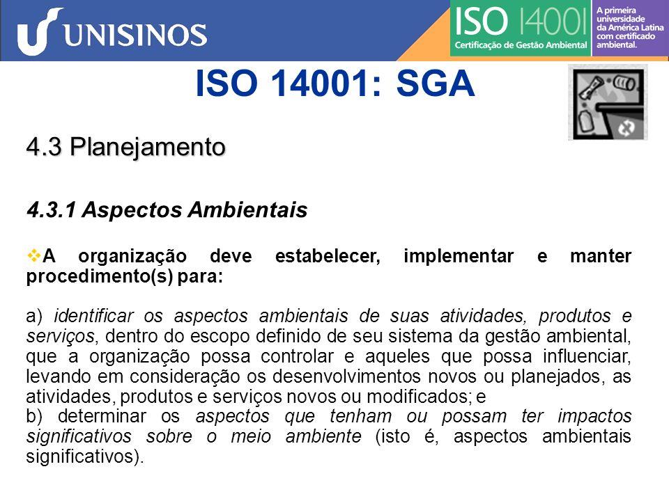ISO 14001: SGA 4.3 Planejamento 4.3.1 Aspectos Ambientais