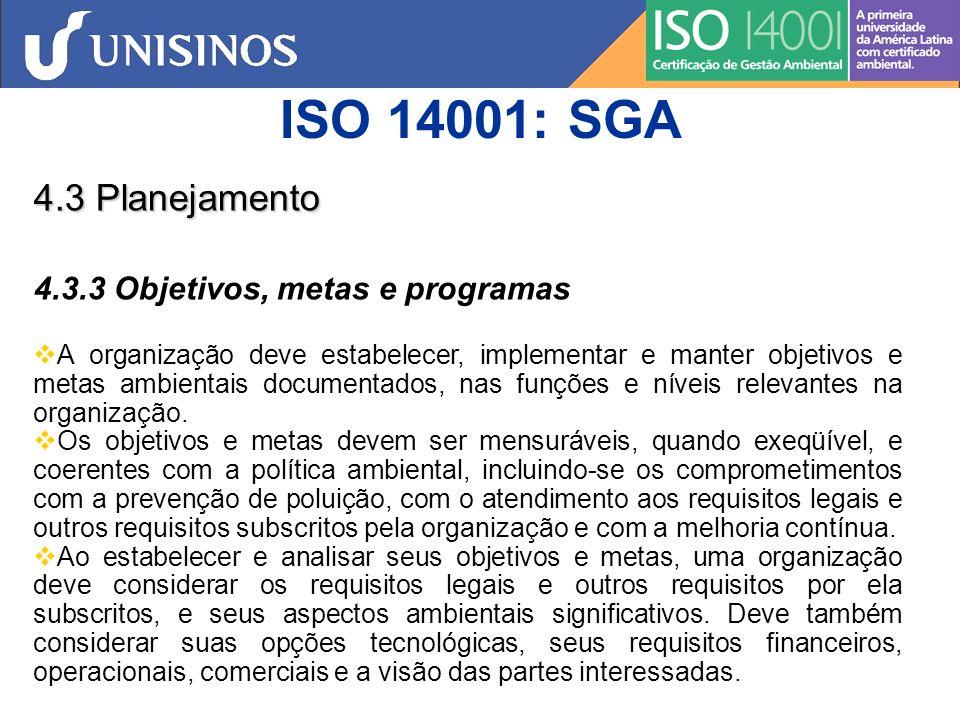 ISO 14001: SGA 4.3 Planejamento 4.3.3 Objetivos, metas e programas