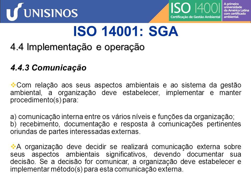 ISO 14001: SGA 4.4 Implementação e operação 4.4.3 Comunicação