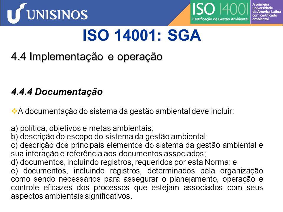ISO 14001: SGA 4.4 Implementação e operação 4.4.4 Documentação
