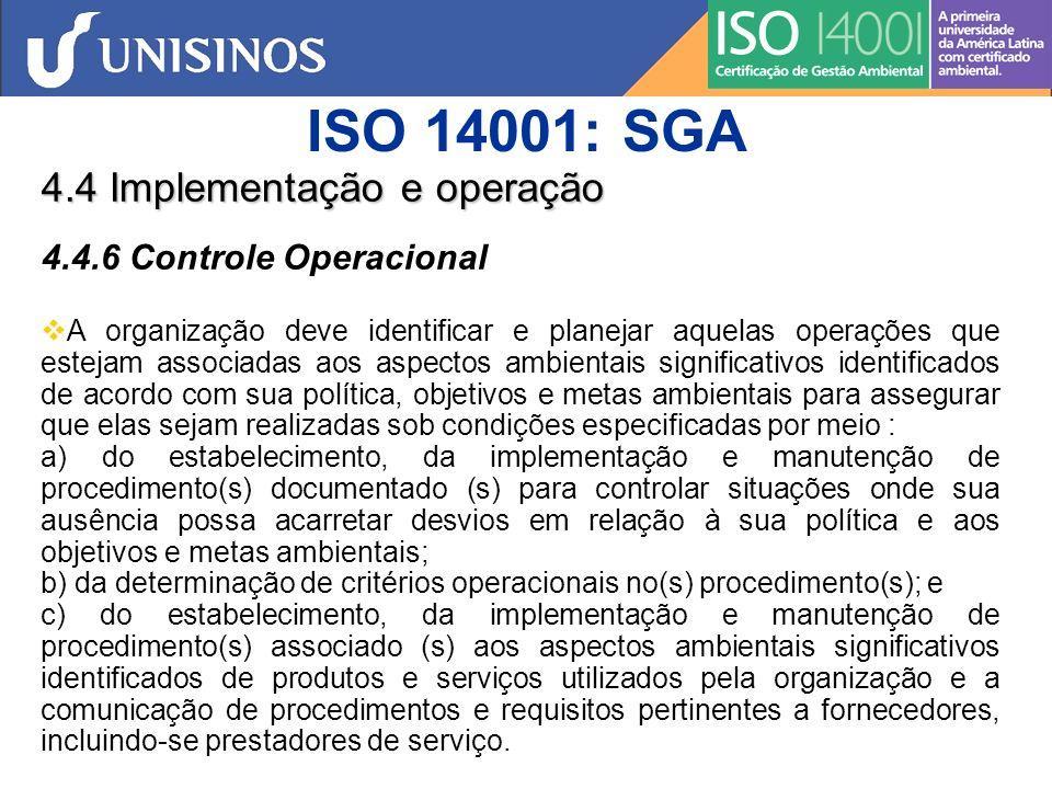 ISO 14001: SGA 4.4 Implementação e operação 4.4.6 Controle Operacional