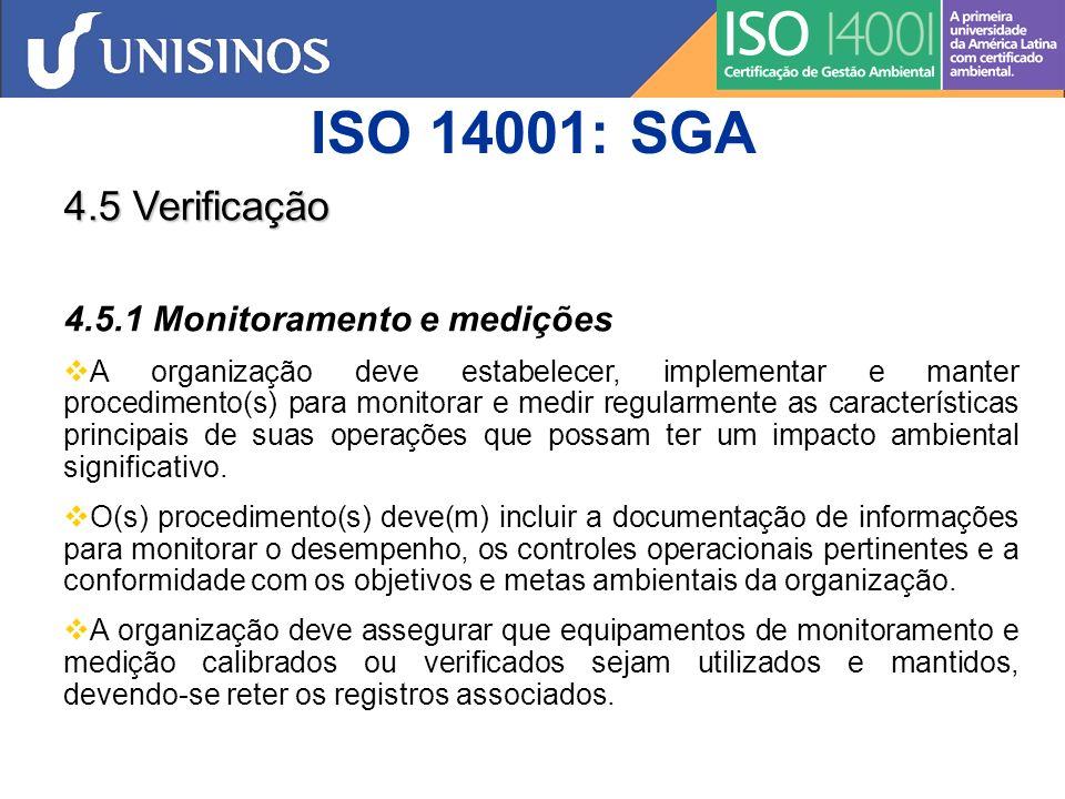 ISO 14001: SGA 4.5 Verificação 4.5.1 Monitoramento e medições