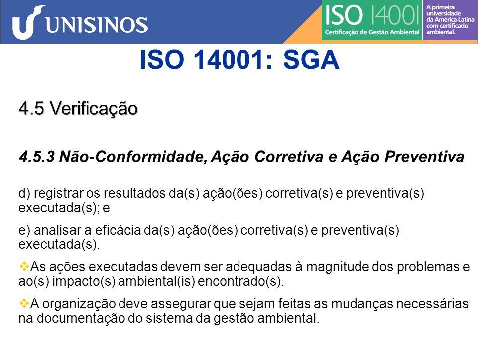ISO 14001: SGA 4.5 Verificação. 4.5.3 Não-Conformidade, Ação Corretiva e Ação Preventiva.
