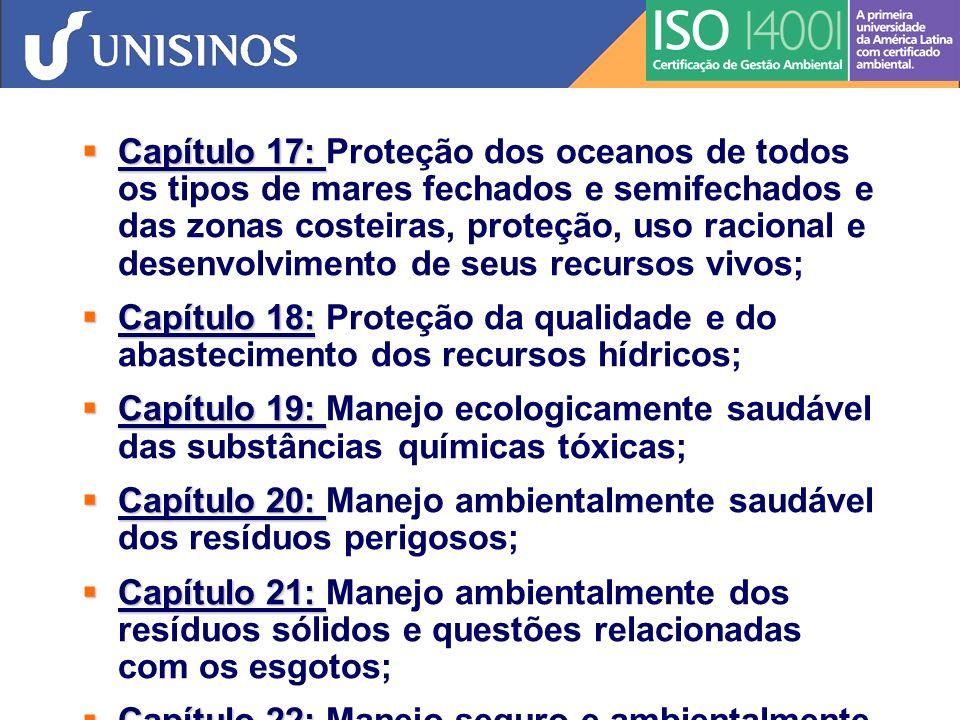 Capítulo 17: Proteção dos oceanos de todos os tipos de mares fechados e semifechados e das zonas costeiras, proteção, uso racional e desenvolvimento de seus recursos vivos;