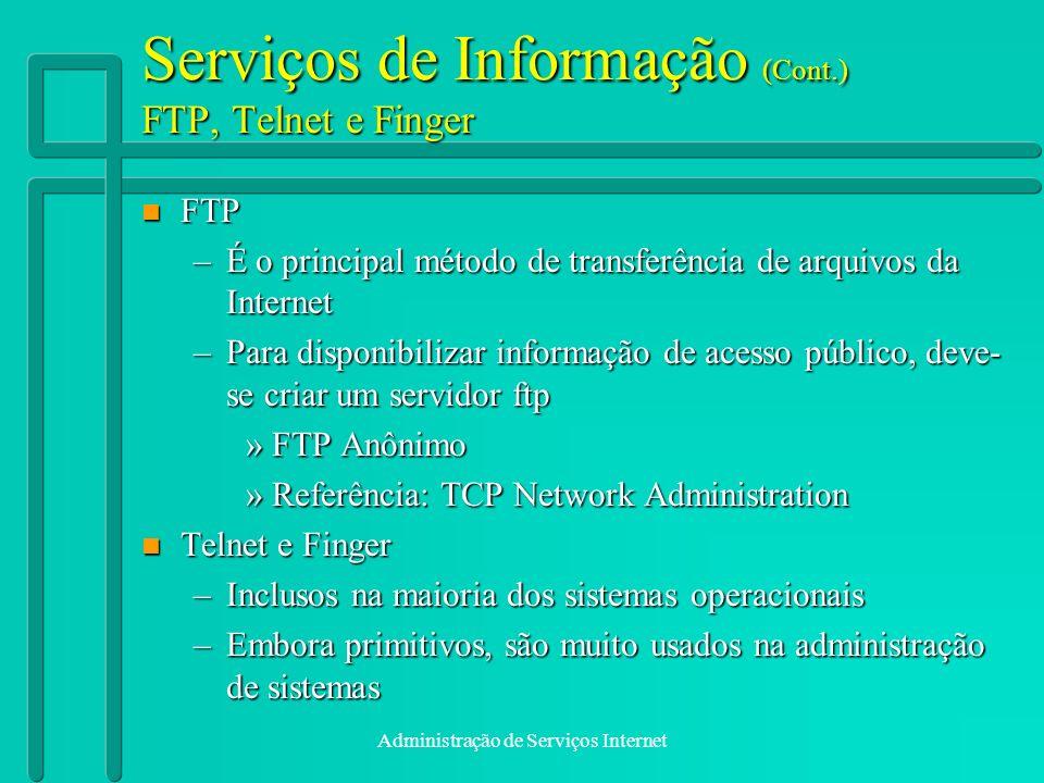 Serviços de Informação (Cont.) FTP, Telnet e Finger