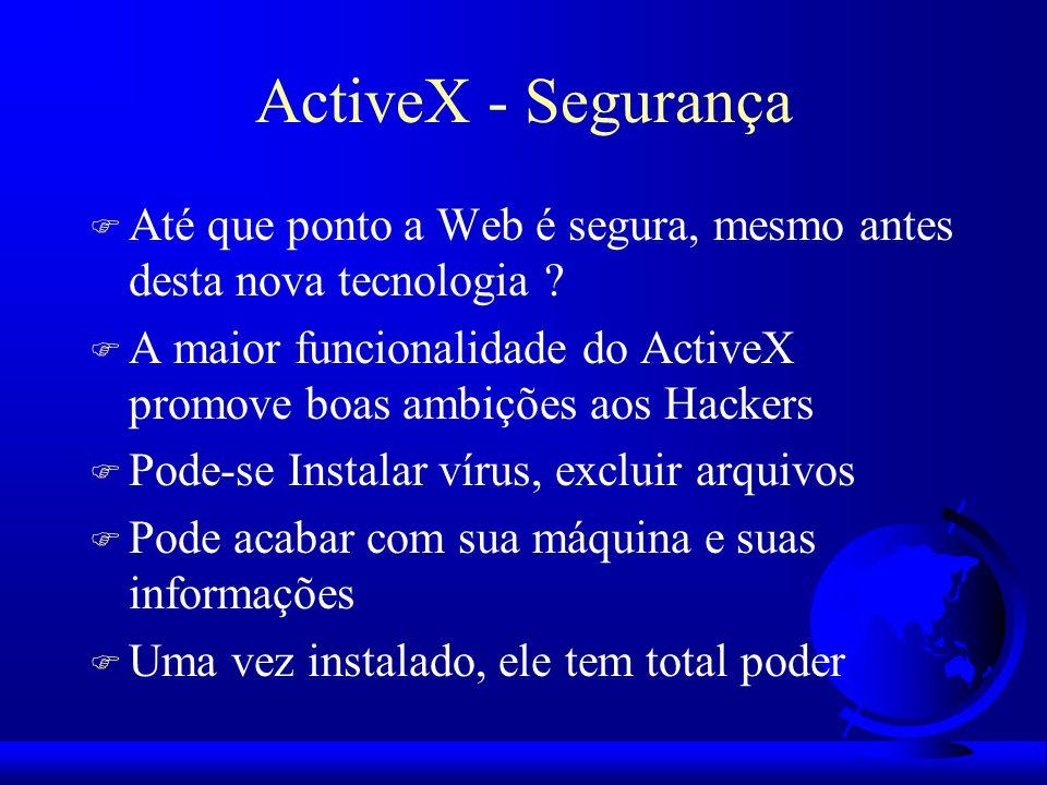 ActiveX - Segurança Até que ponto a Web é segura, mesmo antes desta nova tecnologia