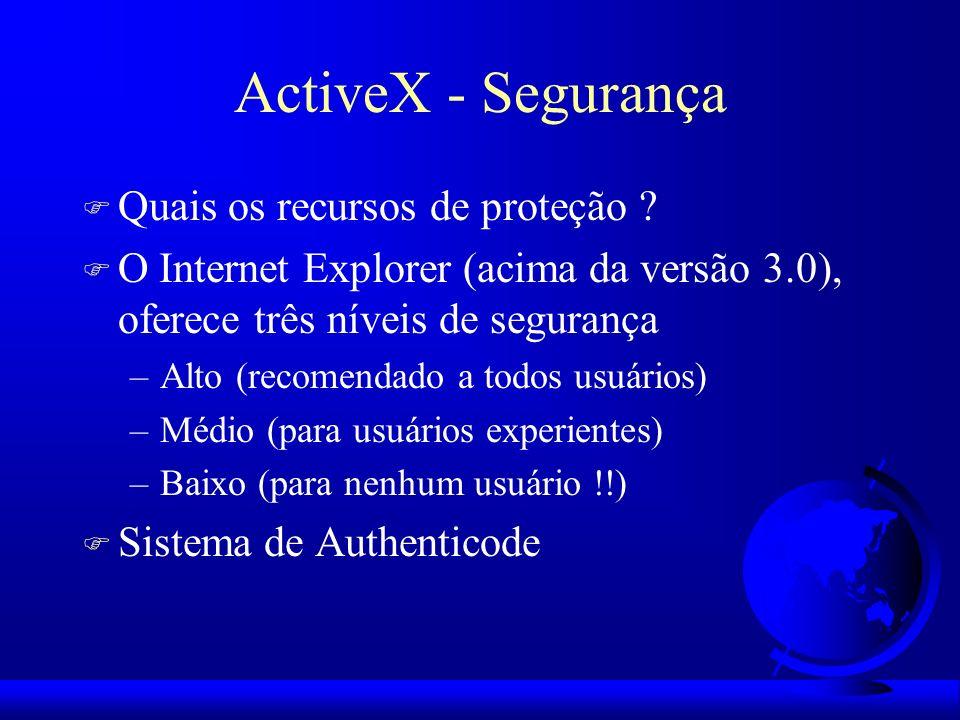 ActiveX - Segurança Quais os recursos de proteção