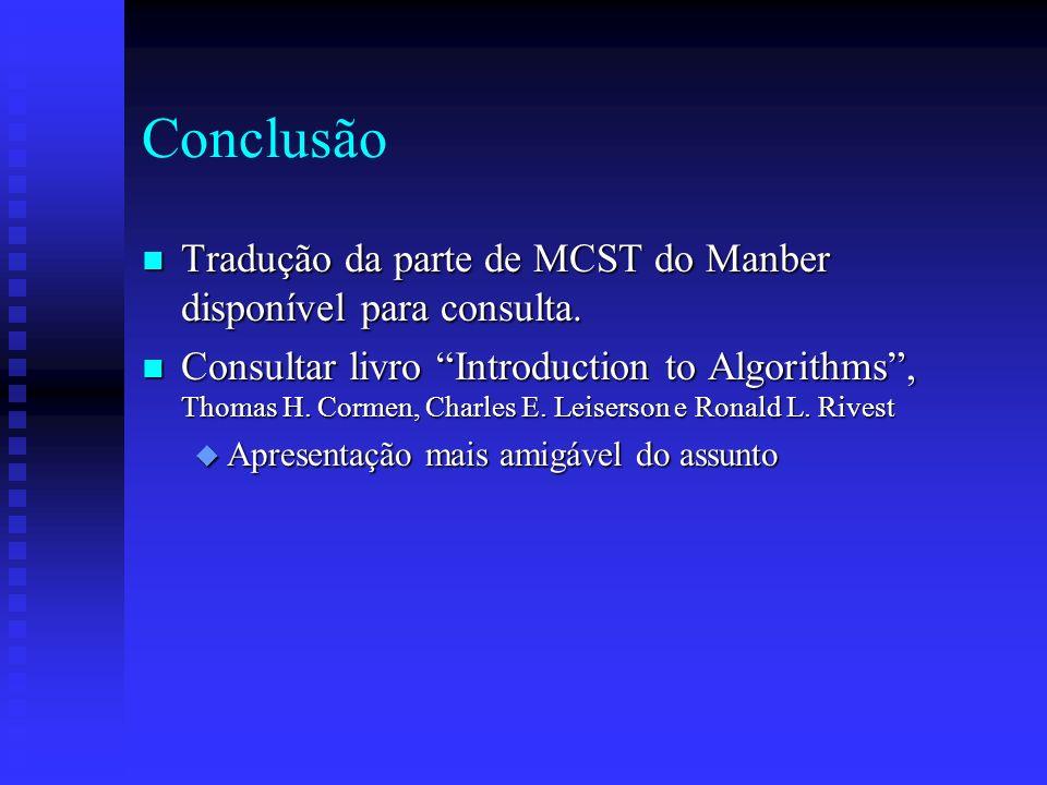Conclusão Tradução da parte de MCST do Manber disponível para consulta.