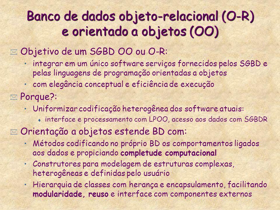 Banco de dados objeto-relacional (O-R) e orientado a objetos (OO)