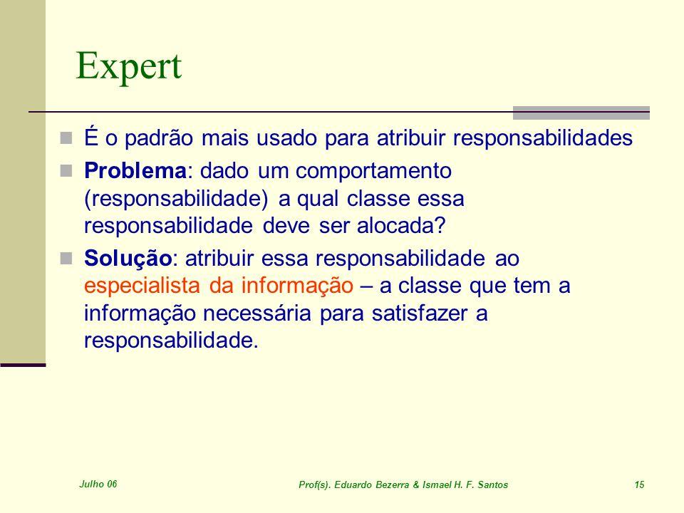 Expert É o padrão mais usado para atribuir responsabilidades