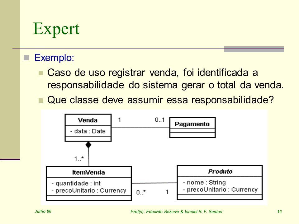 Expert Exemplo: Caso de uso registrar venda, foi identificada a responsabilidade do sistema gerar o total da venda.