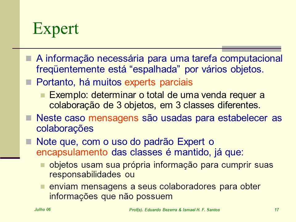 Expert A informação necessária para uma tarefa computacional freqüentemente está espalhada por vários objetos.