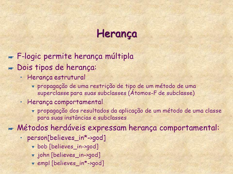 Herança F-logic permite herança múltipla Dois tipos de herança: