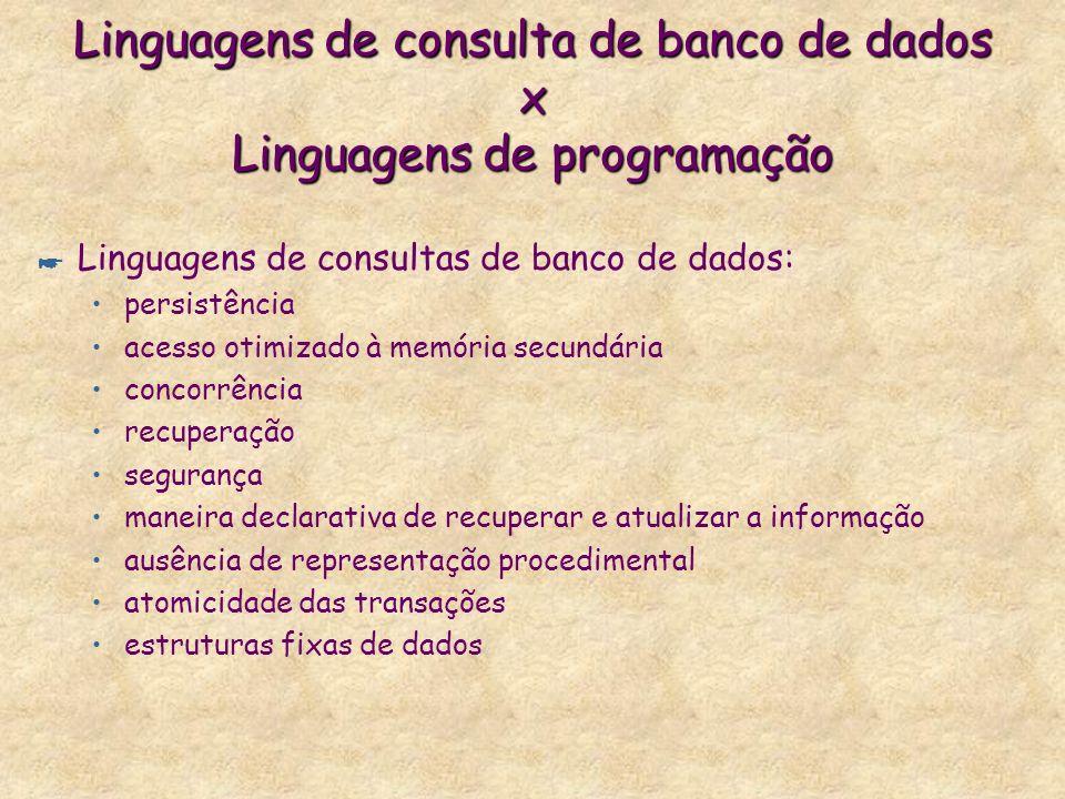 Linguagens de consulta de banco de dados x Linguagens de programação