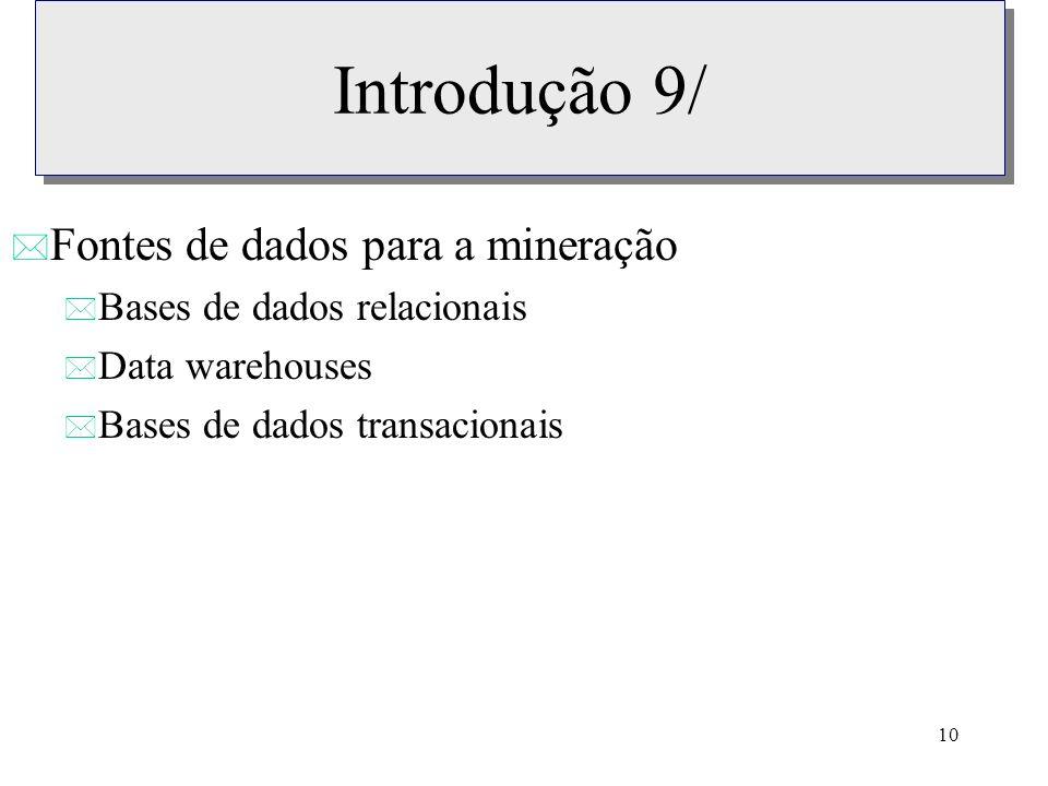 Introdução 9/ Fontes de dados para a mineração