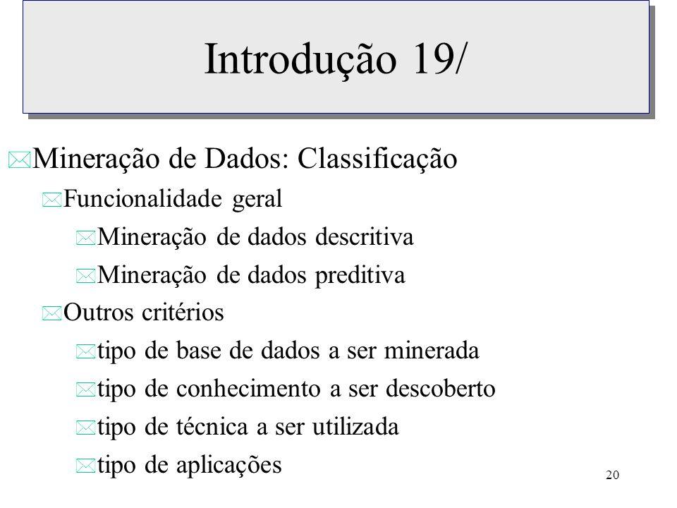 Introdução 19/ Mineração de Dados: Classificação Funcionalidade geral