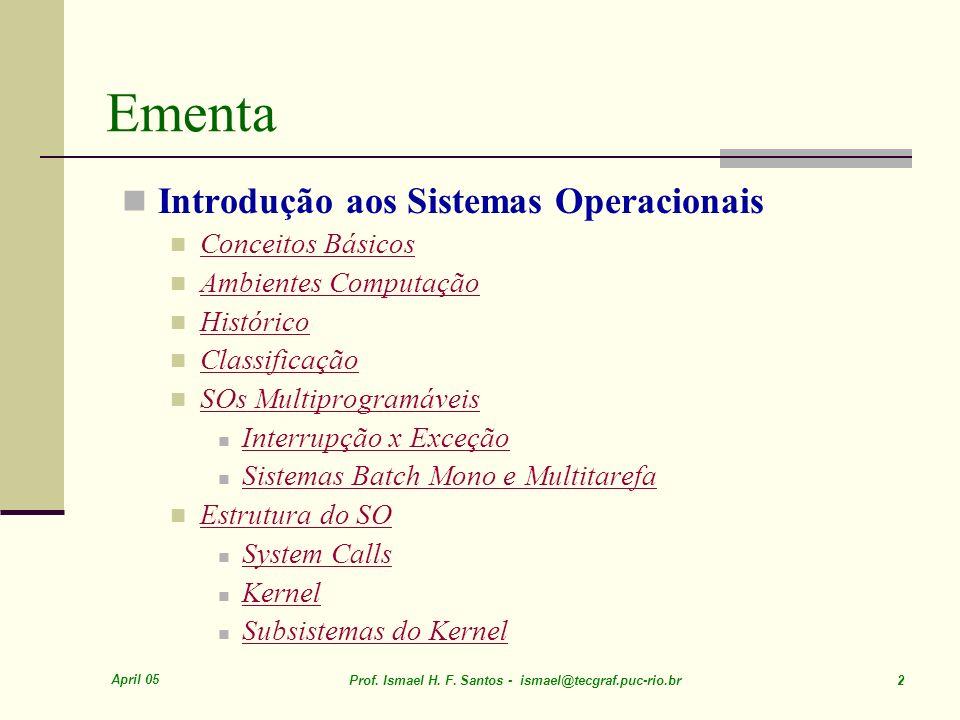 Ementa Introdução aos Sistemas Operacionais Conceitos Básicos