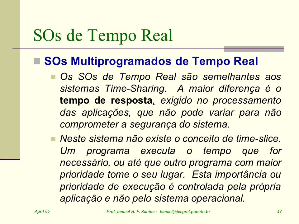 SOs de Tempo Real SOs Multiprogramados de Tempo Real