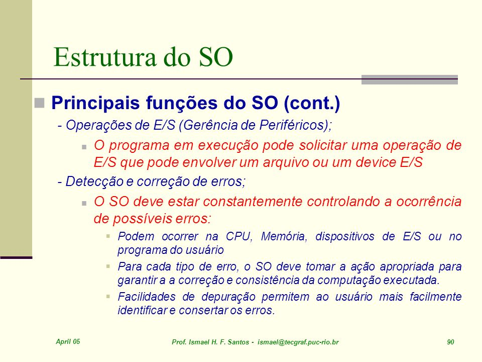 Estrutura do SO Principais funções do SO (cont.)
