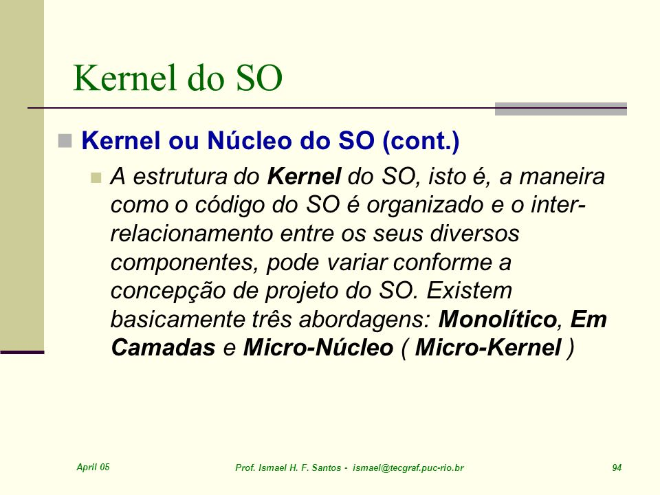 Kernel do SO Kernel ou Núcleo do SO (cont.)