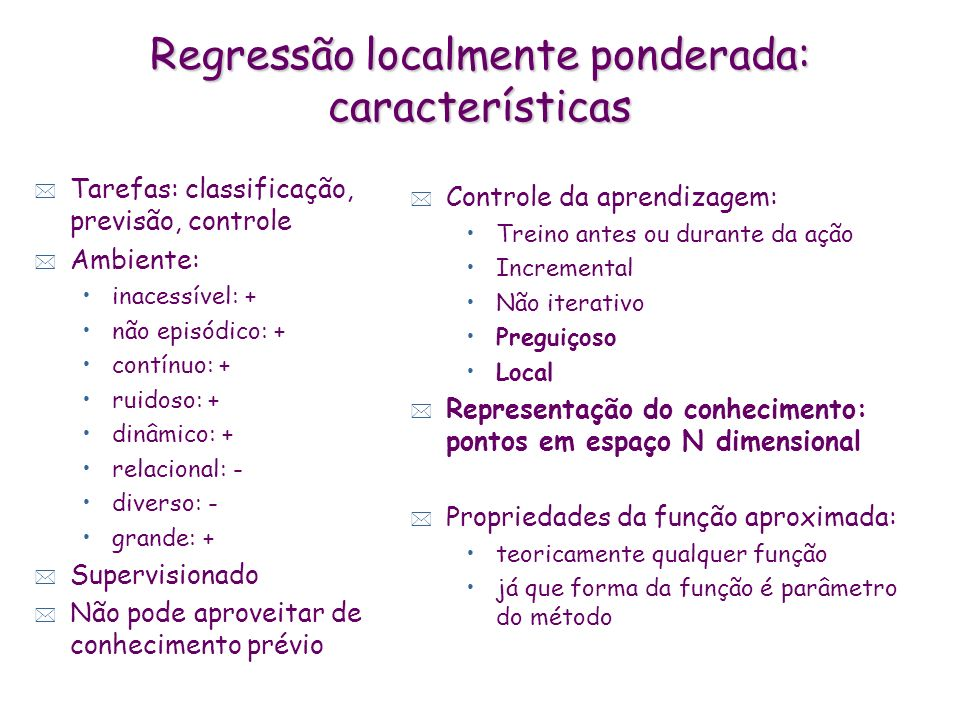 Regressão localmente ponderada: características